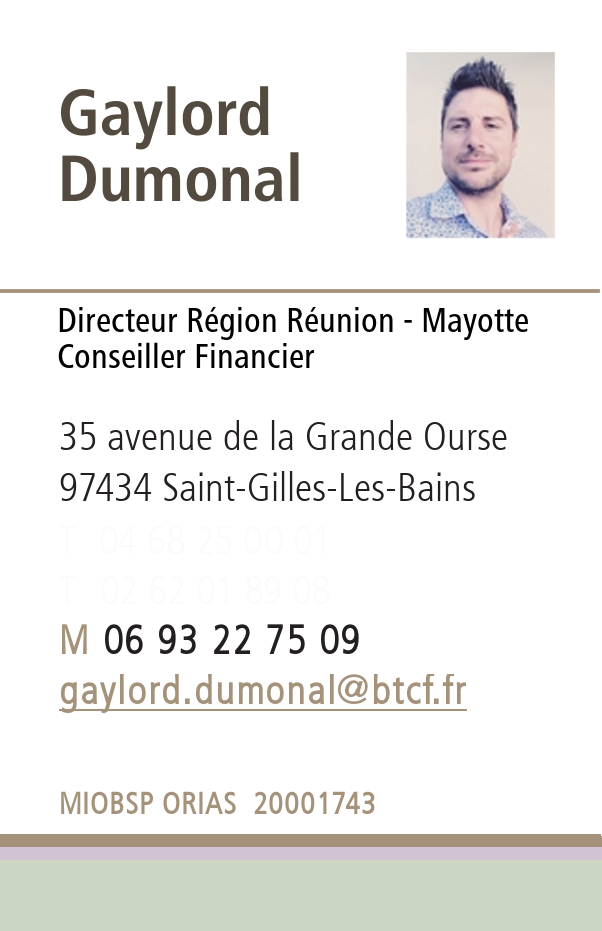974 - Ile de La Réunion - Saint Denis - Paul - Benoit - Gilles - Pierre - Joseph - Saint Leu - Le Port - Possession - André - SAinte Rose - Philippe - Tampon - Mayotte - Votre conseiller courtier en prêt immobilier BT Crédits Financements : Gaylord DUMONAL